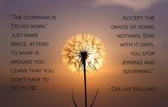 inspiration quote dallas willard more dallas willard quotes quotes ...
