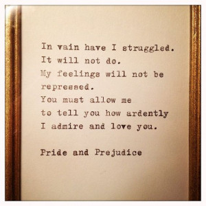 Pride and Prejudice Quote Typed on Typewriter and by farmnflea. , via ...