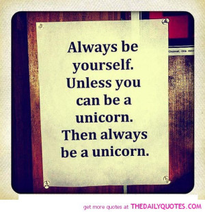 always-be-yourself-unless-be-unicorn-funny-life-quotes-sayings ...