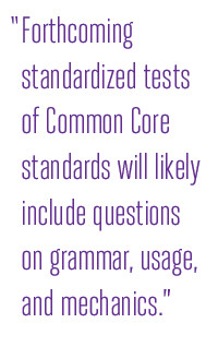 ... tests of Common Core Will Include Grammar Usage and Mechanics