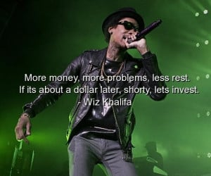 Wiz khalifa quotes sayings money problems invest