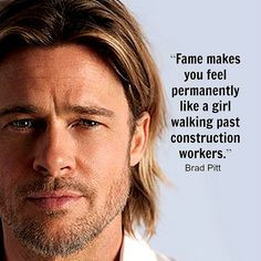 Movie Actor Quote - Brad Pitt...This may be one of my fav quotes so ...