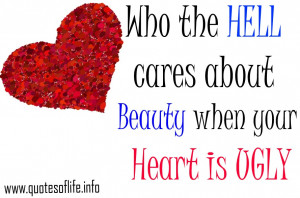 Who-the-hell-cares-about-Beauty-when-your-Heart-is-Ugly.jpg