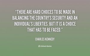 Hard Choices Quotes -there-are-hard-choices-to