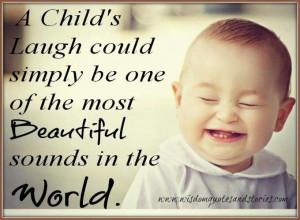Child's laugh quote ....very true