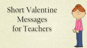 Short Valentine Messages for Teachers