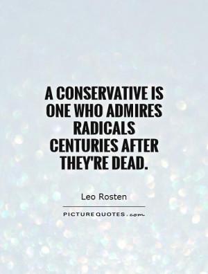 Politics Quotes Conservative Quotes Leo Rosten Quotes