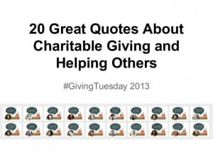 20 Great Quotes about Charitable Giving and Helping Others