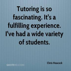 Tutoring is so fascinating. It's a fulfilling experience. I've had a ...