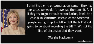 think that, on the reconciliation issue, if they had the votes, we ...