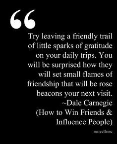 ... Don't criticize. Dale Carnegie How to Win Friends and Influence People