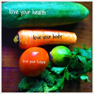 ... health. love your body. love your future #quote #vegetable #health