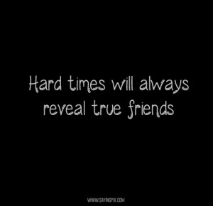 Friendship Quote Hard Times...