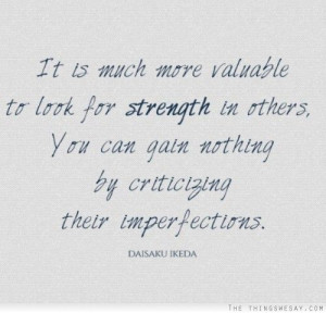 ... in others you can gain nothing by criticizing their imperfections