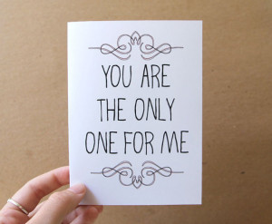 Valentine Card : YOU ARE THE ONLY ONE FOR ME