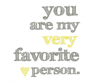You Are My Very Favorite Person ART PRINT - Yellow and Gray ...