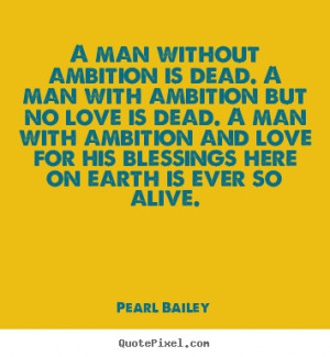 ... love is dead. A man with ambition and love for his blessings here on