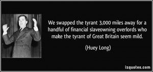 ... financial slaveowning overlords who make the tyrant of Great Britain
