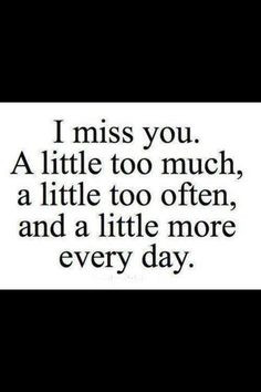 miss you. More