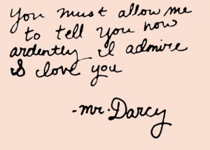 ... love, love story, movies, pride, pride and prejudice, quotes, Mr