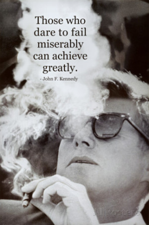 John F Kennedy Achieve Motivational Quote Archival Photo Poster Poster