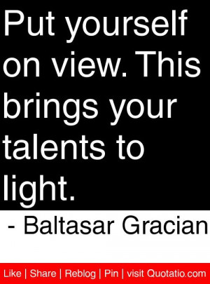 ... brings your talents to light baltasar gracian # quotes # quotations