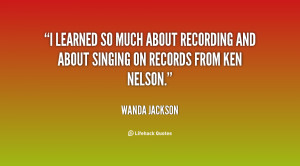learned so much about recording and about singing on records from ...