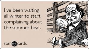 winter-summer-hot-complain-seasonal-ecards-someecards