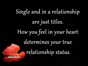 You Feel In Your Heart Determines Your True Relationship Status: Quote ...