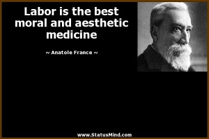 ... moral and aesthetic medicine - Anatole France Quotes - StatusMind.com