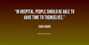 In hospital, people should be able to have time to themselves.""