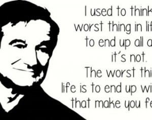 Robin Williams Worst thing end up alone, feel alone Vinyl Wall ...