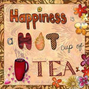 Happiness is a Hot Cup of Tea Fun Art Quote 10x10 Print by MADART, $24 ...
