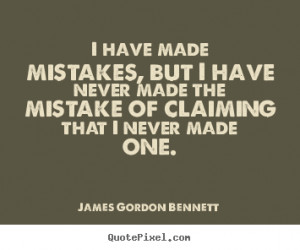 quotes - I have made mistakes, but i have never made the mistake ...