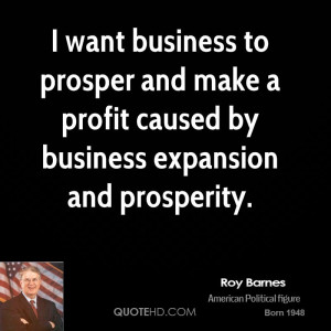 want business to prosper and make a profit caused by business ...