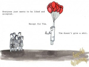 Get a laugh: Tim don t give a shit