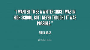 wanted to be a writer since I was in high school, but I never ...