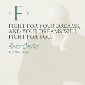 Fight for your dreams #TheAlchemist