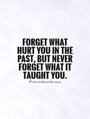 Hurt Quotes Forget Quotes The Past Quotes Never Forget Quotes