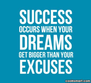 Quotes About Dreams And Success Success quote: success occurs