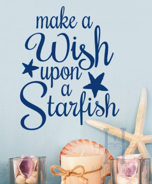 ... wish Upon a Starfish vinyl Lettering home decor, little mermaid quotes