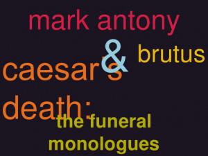 Julius Caesar: Mark Antony and Brutus Funeral Speeches