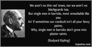 Thin Red Eroes Nor Aren Blackguards Too But Single Men