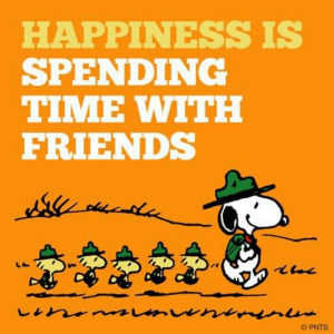 happiness is spending time with friends