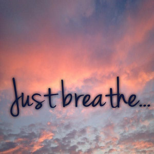 just breathe life quotes quotes quote sunset clouds life quote: Just ...