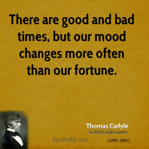 There are good and bad times, but our mood changes more often than our ...