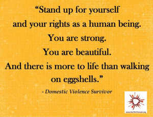 """Stand up for yourself and your rights as a human being"""" ~ Domestic ..."""