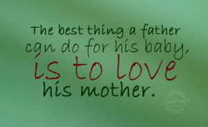 Father Quote: The best thing a father can do...