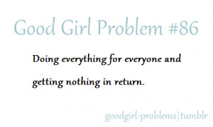 good girl problems #taken for granted #taken advantage of #being nice ...