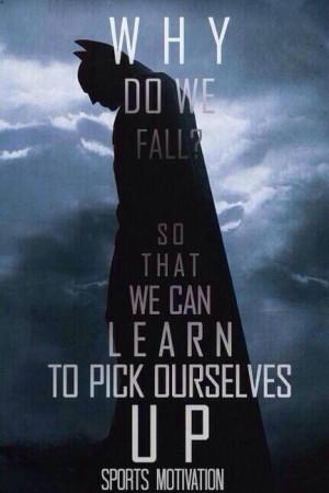 Why do we fall? #batman